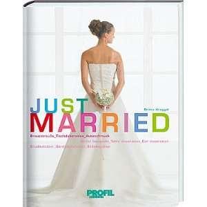 Just Married: Brautsträusse, Tischdekoration, Autoschmuck. Dt. /Engl