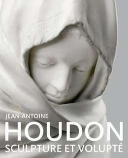 Jean Antoine Houdon la sculpture sensible Collectif Neuf