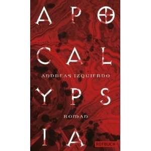 Apocalypsia: Roman: .de: Andreas Izquierdo: Bücher