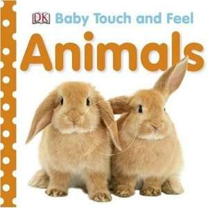 Animals (Baby Touch & Feel) (9781405329132): Dorling Kindersley: Books