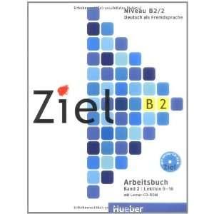 Ziel: B2 Arbeitsbuch Band 2 MIT Lerner CD Rom (German