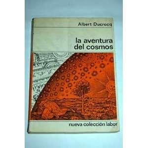 La Aventura Del Cosmos Albert Ducrocq Books