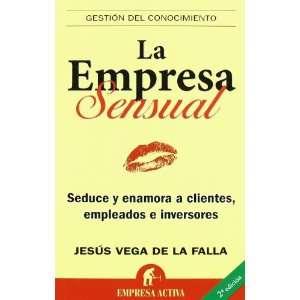 Empresa Sensual, La (9788492452026) Jesus Vega De La Falla Books