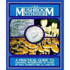 Guide to Growing Mushrooms at Home [Paperback]: Paul Stamets: Books