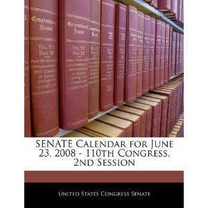 SENATE Calendar for June 23, 2008   110th Congress, 2nd