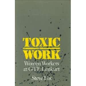 Toxic Work Women Workers at GTE Lenkurt (Labor And Social