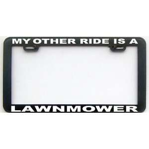 MY OTHER RIDE IS A LAWNMOWER LICENSE PLATE FRAME