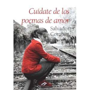 Cuidate de los poemas de amor / Be Careful With the Love