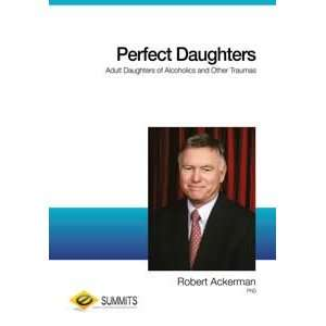 Perfect Daughters Adult Daughters of Alcoholics and Other