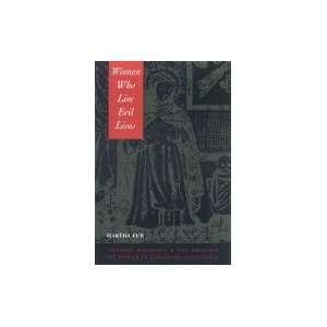 Women Who Live Evil Lives (02) by Few, Martha [Paperback