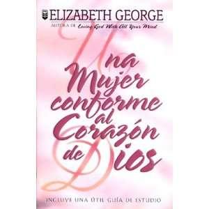Una Mujer Conforme Al Corazon De Dios / A Woman After Gods Own Heart