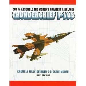Worlds Greatest Airplanes: Thunderchief F 105 (Cut & Assemble
