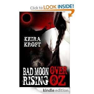 Bad Moon Rising Over Oz Keira Kroft  Kindle Store