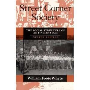 Street Corner Society The Social Structure of an Italian