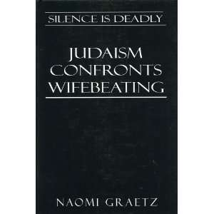 Silence is Deadly: Judaism Confronts Wifebeating