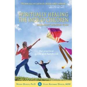 Spiritually Healing the Indigo Children (and Adult Indigos, Too!) The