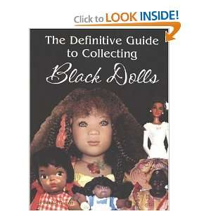 The Definitive Guide to Collecting Black Dolls [Paperback]