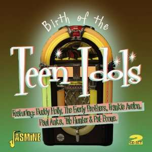 Birth of the Teen Idols [ORIGINAL RECORDINGS REMASTERED