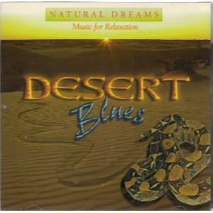 Natural Dreams Desert Blues by Music for Relaxation