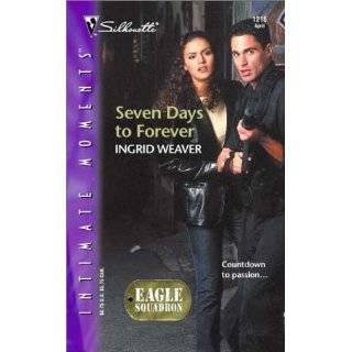 Seven Days to Forever  Eagle Squadron (Silhouette Intimate Moments No