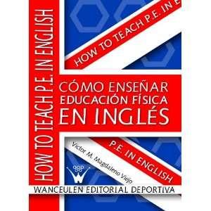 Como Enseñar Educación Física En Inglés (Spanish