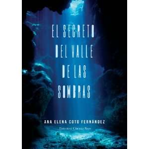 El Secreto Del Valle De Las Sombras (Spanish Edition