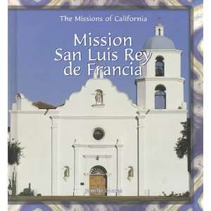 Mission San Luis Rey de Francia (Missions of California