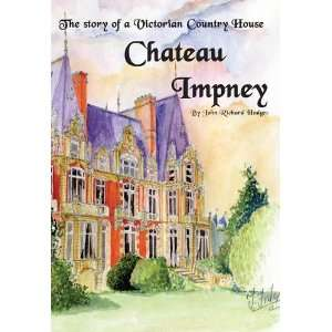 Impney The Story of a Victorian Country House (9780955405723) J