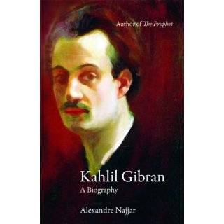 Kahlil Gibran: Man and Poet: A New Biography