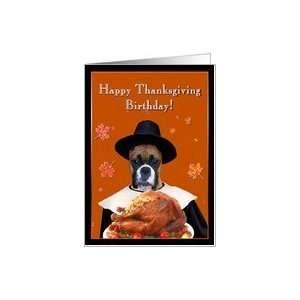 Happy Thanksgiving Birthday Boxer Dog Card: Health