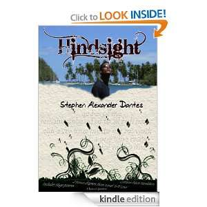 Hindsight: Stephen A. Dantes, Nelson Cherry L Serieux, Shayne Ross