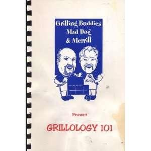 Buddies Mad Dog and Merrill Present Grillology 101 Mad Dog, Merrill