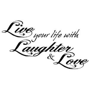 LIVE with your life with LAUGHTER & LOVE  Wall Vinyls Decals
