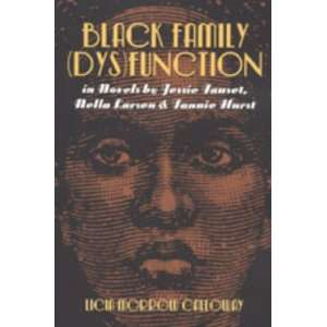 Black Family (Dys)Function in Novels by Jessie Fauset, Nella Larsen