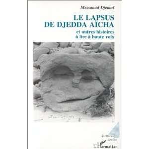 Le lapsus de Djedda Aicha: Et autres histoires a lire a