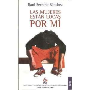 Las mujeres estan locas por mi Cuentos (Spanish Edition