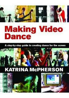 Booktopia   Making Video Dance, Katrina McPherson, 9780415379502