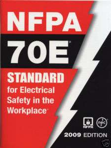 NFPA 70E: Electrical Safety in Workplace, 2009 Edition