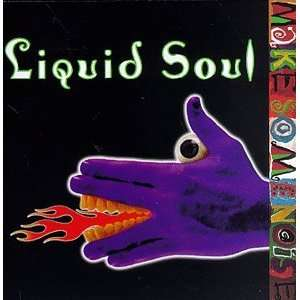 Make Some Noise Liquid Soul Music