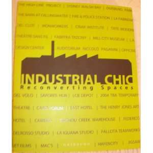 Industrial Chic   Reconverting Spaces (9788879061711