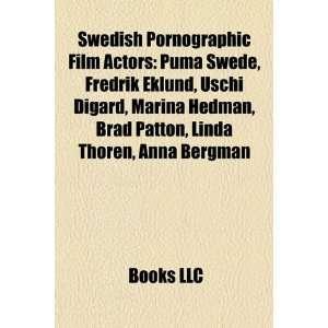 , Uschi Digard, Marina Hedman, Brad Patton, Linda Thorn, Anna Bergman