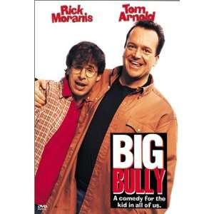 Big Bully: Rick Moranis, Tom Arnold, Julianne Phillips