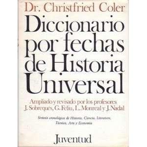 Diccionario por fechas de historia universal Sintesis cronologica de