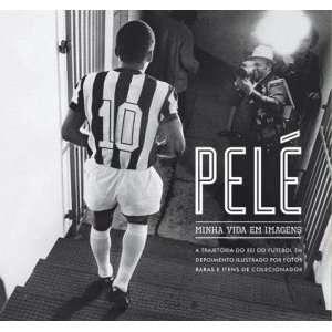 Pele Minha Vida Em Imagens (Em Portugues do Brasil