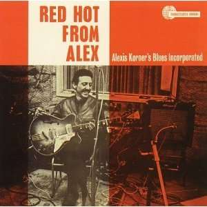 Red Hot From Alex: Alexis Korner: Music