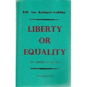 Equality: The Challenge of Our Time: Erik Von Kuehnelt Leddihn: Books