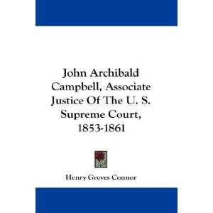 John Archibald Campbell, Associate Justice Of The U. S. Supreme Court