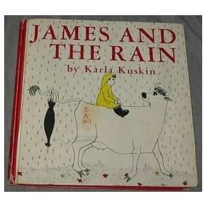 James and the Rain by Karla Kuskin Karla Kuskin Books