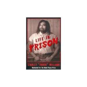 Life In Prison (9781587170935): Stanley Tookie Williams: Books